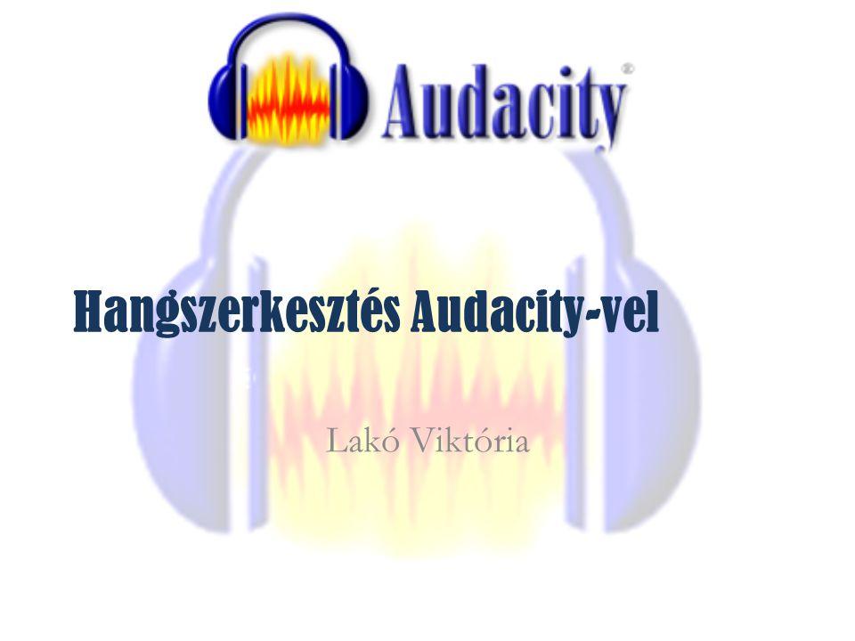 Telepítés otthonra Audacity letöltése: – http://audacity.sourceforge.net/ http://audacity.sourceforge.net/ Többféle platformra telepíthető: – Válaszd ki a neked megfelelőt és a telepítés során kövesd az utasításokat!