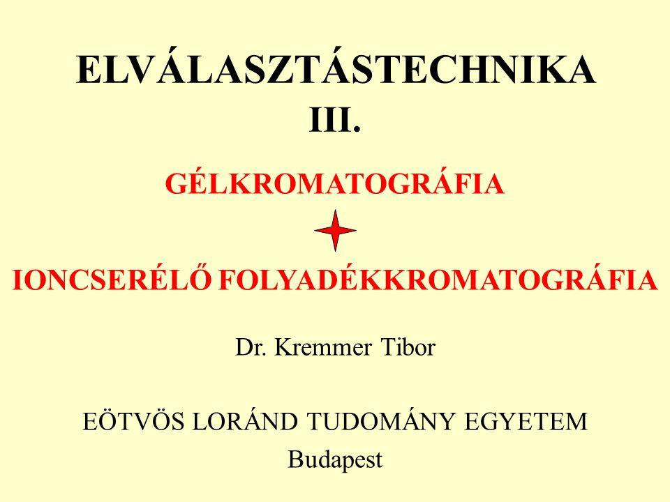 GÉLKROMATOGRÁFIÁS TÖLTETEK (GPC-SEC, PITTCON 1993-94) ElnevezésÖsszetételGyártó - Forgalmazó Sephacryl S 100 -1000 Allil - dextrán akrilamidPharmacia-LKB Superdex 30-200Dextrán-agarózPharmacia-LKB SynChrom GPCPolipropil-glicerilWaters- Millipore Sigmachrom GFC 100-300 Dextrán - polietilénglikolSigma-Aldrich Chitopearl Chitopack KO Kitin - kitosan poliszacharid Fuji Spinning Co.