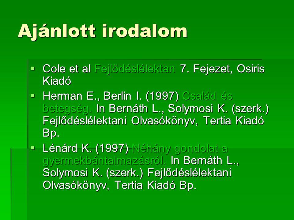 Ajánlott irodalom  Cole et al Fejlődéslélektan 7.