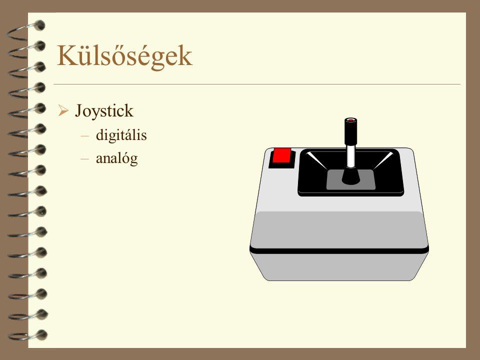 Külsőségek  Joystick –digitális –analóg