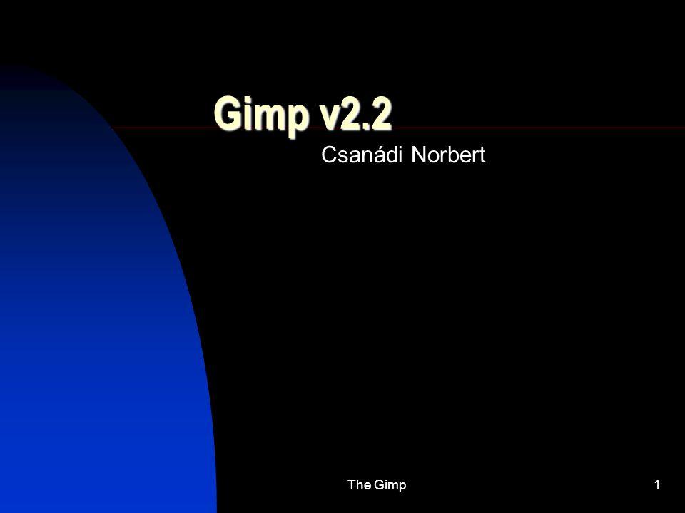 The Gimp1 Gimp v2.2 Csanádi Norbert