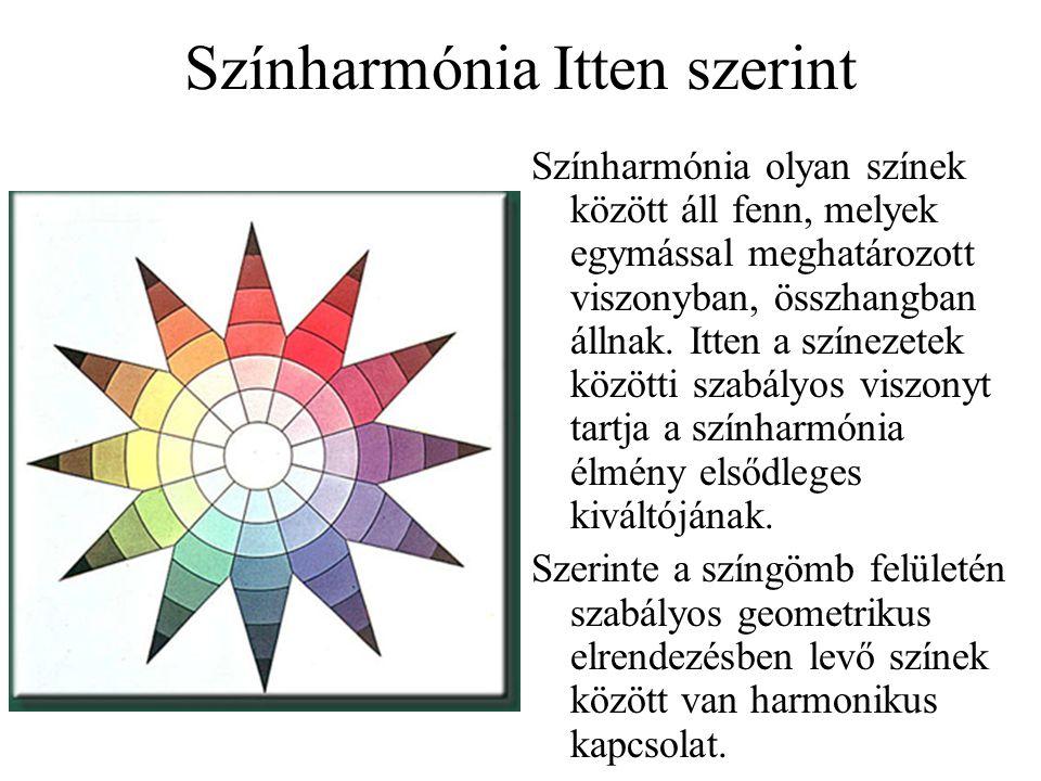 Színharmónia Itten szerint Színharmónia olyan színek között áll fenn, melyek egymással meghatározott viszonyban, összhangban állnak. Itten a színezete