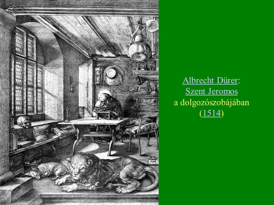 Albrecht DürerAlbrecht Dürer: Szent Jeromos a dolgozószobájában (1514) Szent Jeromos1514
