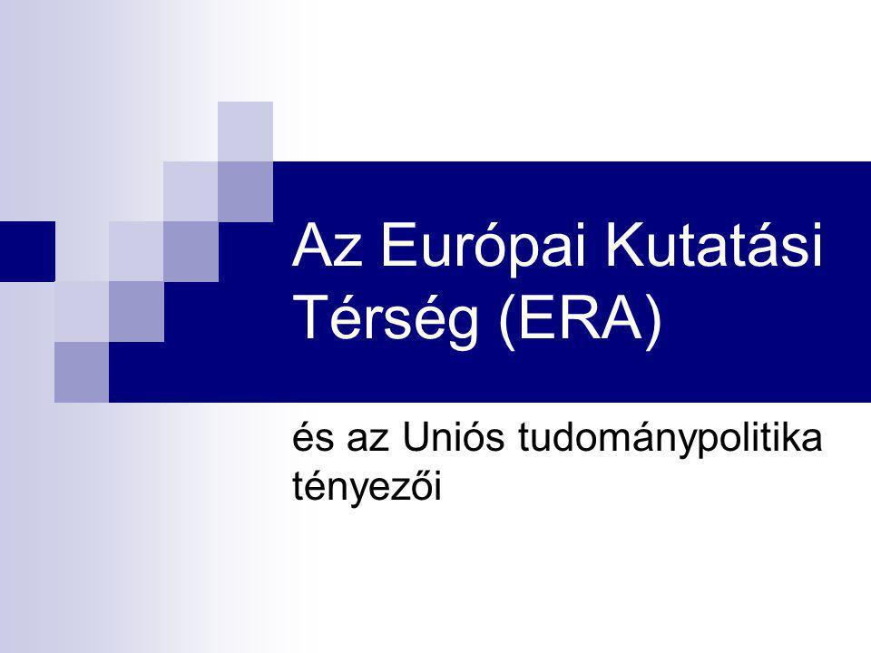 Az Európai Kutatási Térség (ERA) és az Uniós tudománypolitika tényezői