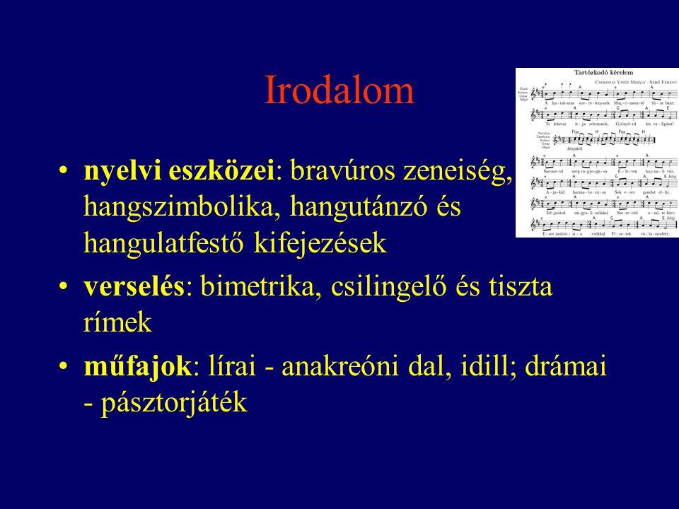 Irodalom nyelvi eszközei: bravúros zeneiség, hangszimbolika, hangutánzó és hangulatfestő kifejezések verselés: bimetrika, csilingelő és tiszta rímek m