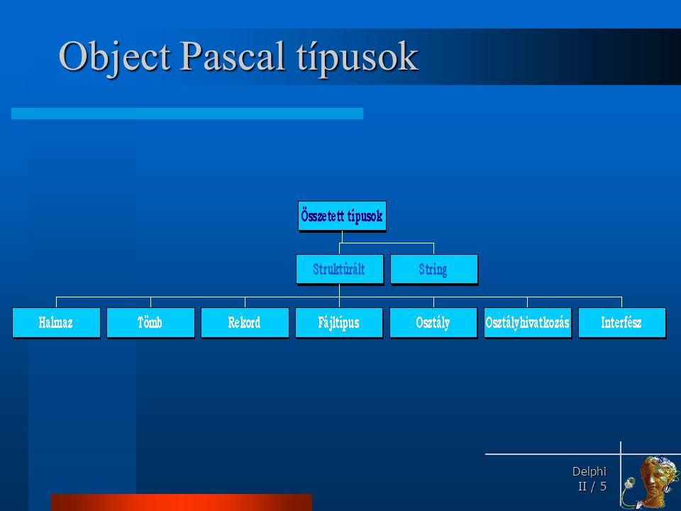 Delphi Delphi II / 5 Object Pascal típusok