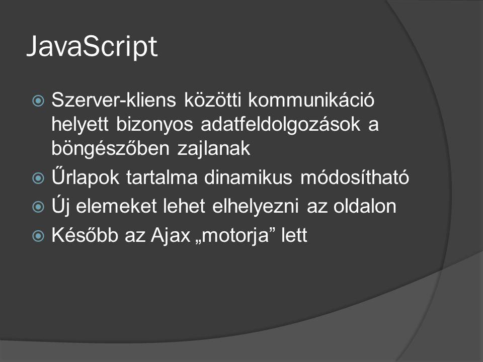 XHR meghívása var url_address = ; var content_id = ; function ajaxLoad(url_addr,content_id){ this.url_addr = url_addr; this.content_id = content_id; httpObject = getHTTPObject(); if (httpObject != null) { httpObject.open( GET , url_addr, true); httpObject.send(null); httpObject.onreadyStateChange = setOutput; }