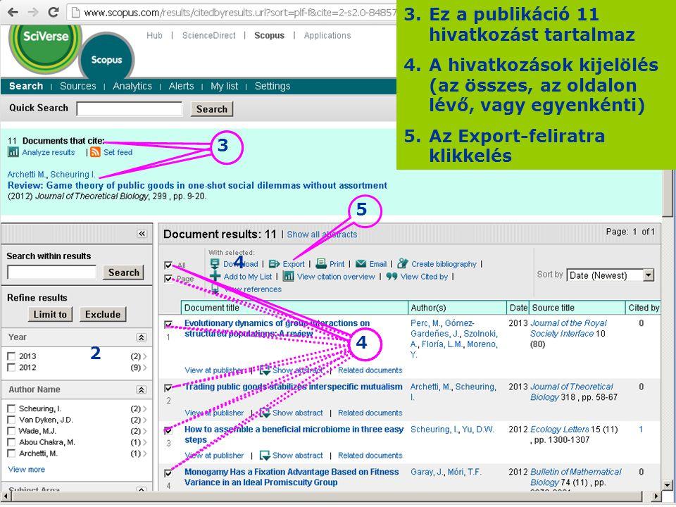 3.Ez a publikáció 11 hivatkozást tartalmaz 4.A hivatkozások kijelölés (az összes, az oldalon lévő, vagy egyenkénti) 5.Az Export-feliratra klikkelés 2