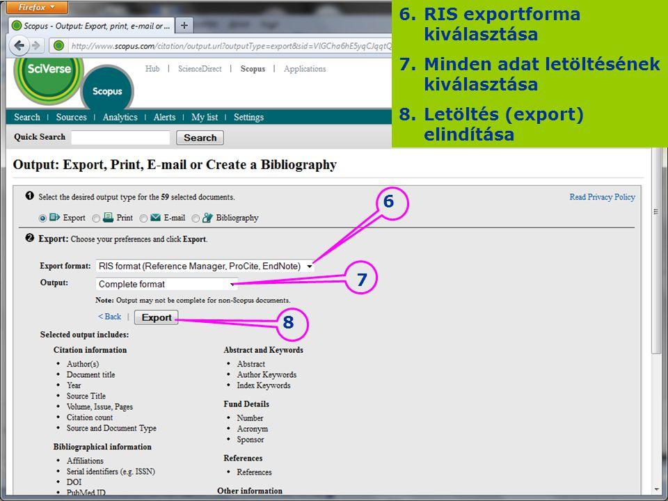 6.RIS exportforma kiválasztása 7.Minden adat letöltésének kiválasztása 8.Letöltés (export) elindítása 7 6 8