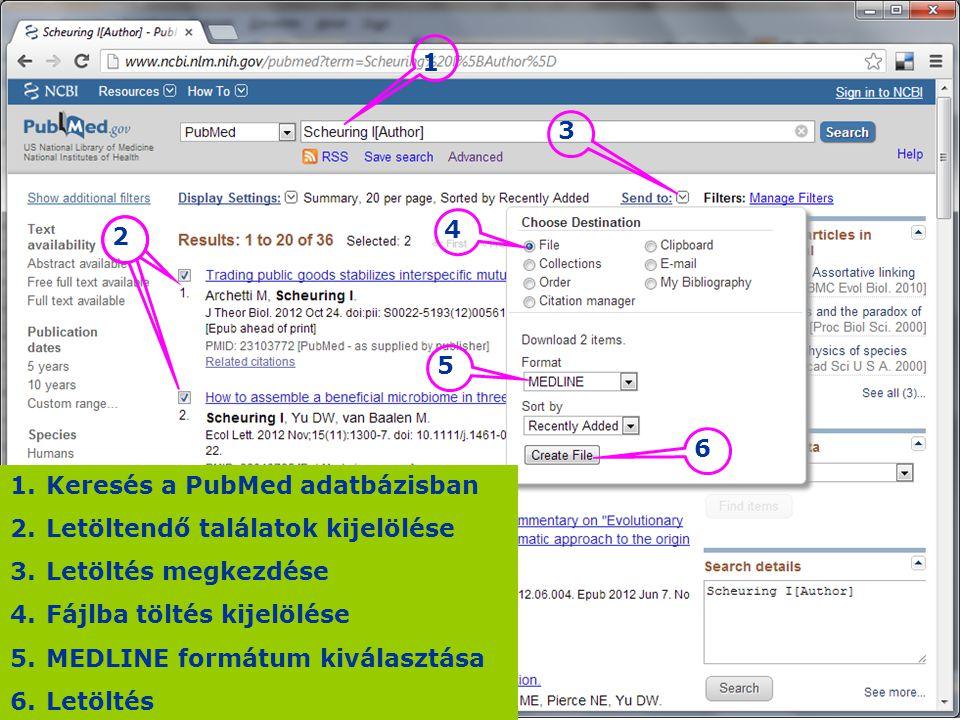 1.Keresés a PubMed adatbázisban 2.Letöltendő találatok kijelölése 3.Letöltés megkezdése 4.Fájlba töltés kijelölése 5.MEDLINE formátum kiválasztása 6.L