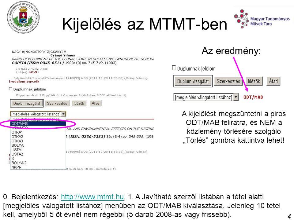 4 Kijelölés az MTMT-ben 0. Bejelentkezés: http://www.mtmt.hu, 1. A Javítható szerzői listában a tétel alatti [megjelölés válogatott listához] menüben