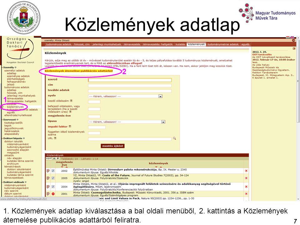 7 Közlemények adatlap 1 1. Közlemények adatlap kiválasztása a bal oldali menüből, 2. kattintás a Közlemények átemelése publikációs adattárból feliratr