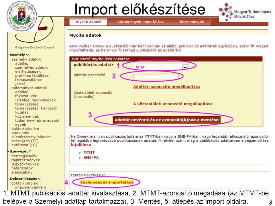 8 Import előkészítése 1 2 3 4 1. MTMT publikációs adattár kiválasztása, 2. MTMT-azonosító megadása (az MTMT-be belépve a Személyi adatlap tartalmazza)