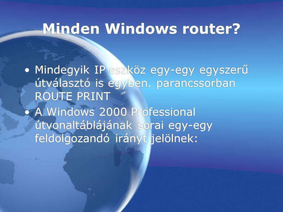 2003 Server Új route hozzáadása: Route add [cél ip] mask [hálózati maszk] [gateway ip] if [interfész azonosító] Új route hozzáadása: Route add [cél ip] mask [hálózati maszk] [gateway ip] if [interfész azonosító]