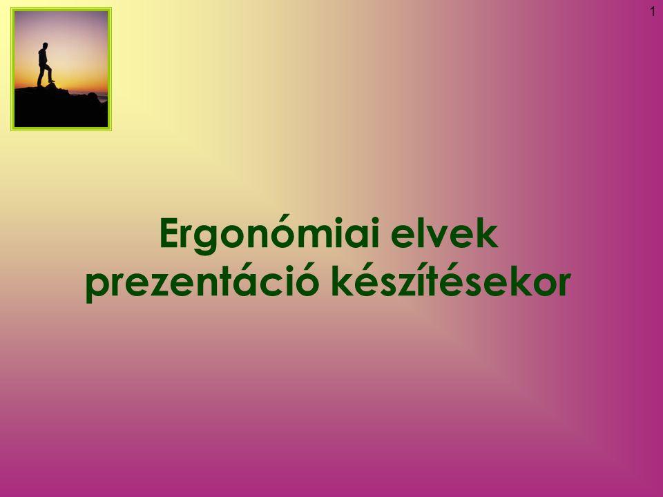 1 Ergonómiai elvek prezentáció készítésekor