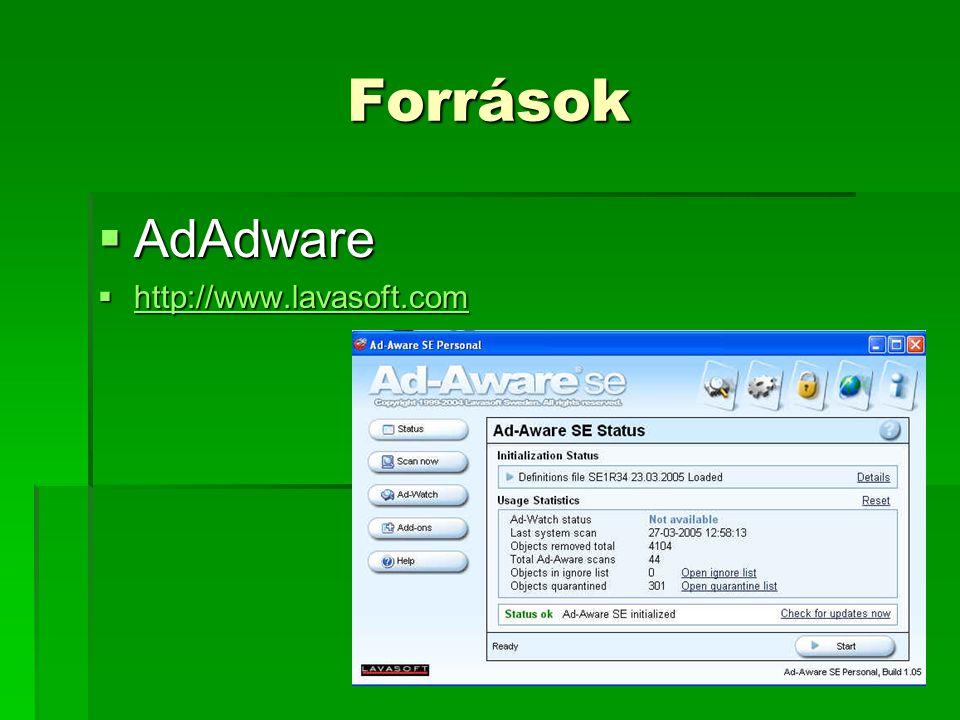 Források  AdAdware  http://www.lavasoft.com http://www.lavasoft.com