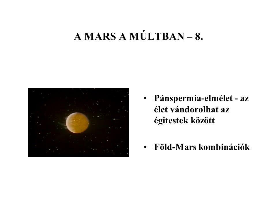 A MARS A MÚLTBAN – 8. Pánspermia-elmélet - az élet vándorolhat az égitestek között Föld-Mars kombinációk