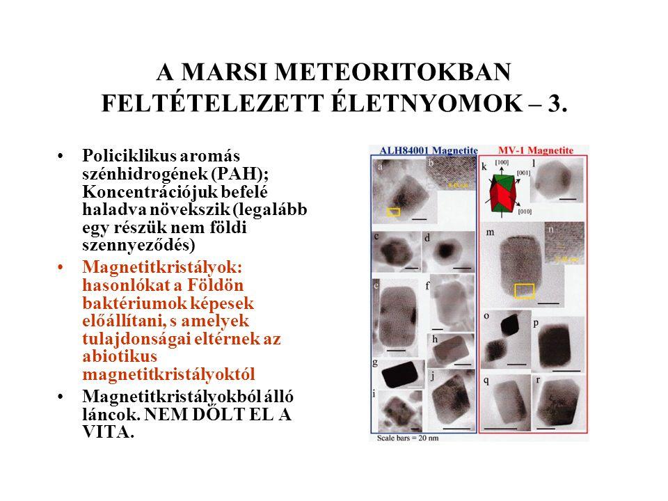A MARSI METEORITOKBAN FELTÉTELEZETT ÉLETNYOMOK – 3. Policiklikus aromás szénhidrogének (PAH); Koncentrációjuk befelé haladva növekszik (legalább egy r