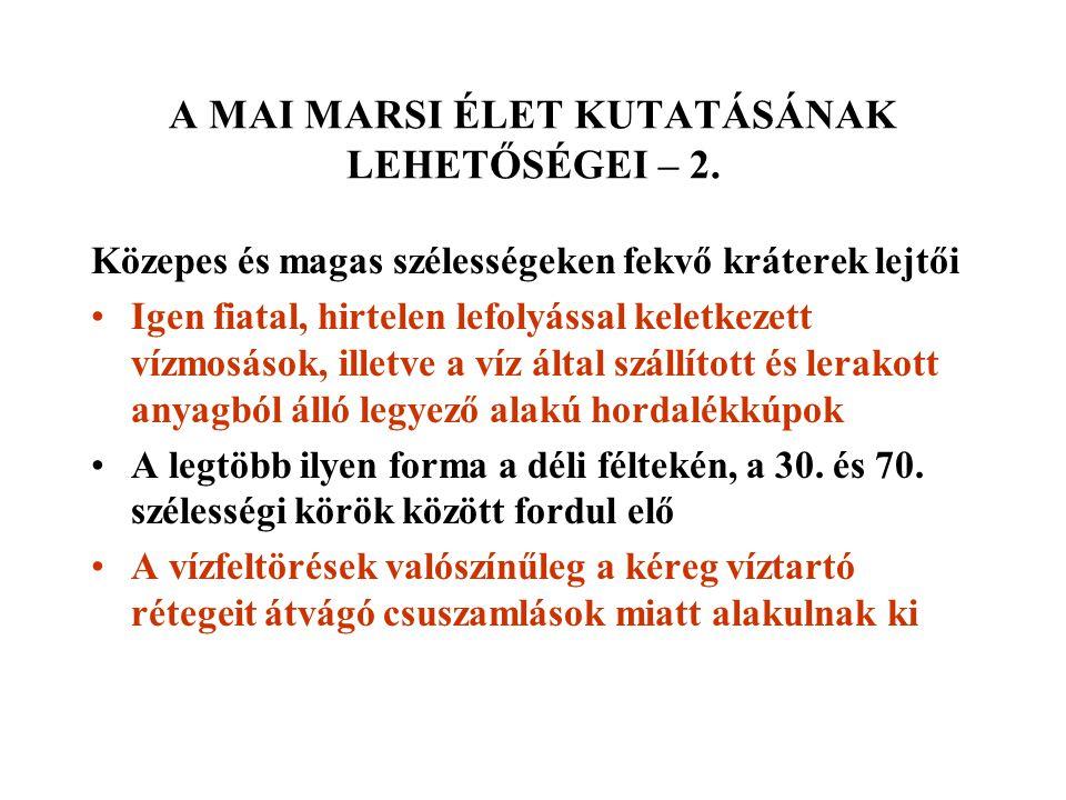 A MAI MARSI ÉLET KUTATÁSÁNAK LEHETŐSÉGEI – 2.