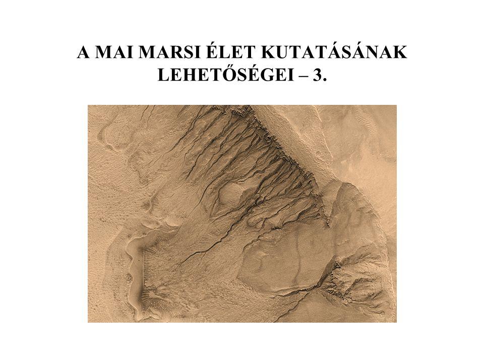 A MAI MARSI ÉLET KUTATÁSÁNAK LEHETŐSÉGEI – 3.