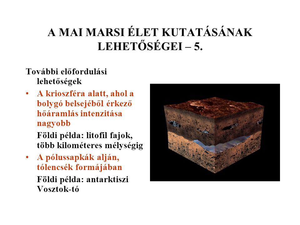 A MAI MARSI ÉLET KUTATÁSÁNAK LEHETŐSÉGEI – 5.