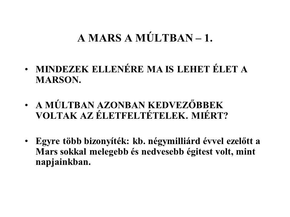 A MAI MARSI ÉLET KUTATÁSÁNAK LEHETŐSÉGEI – 4.