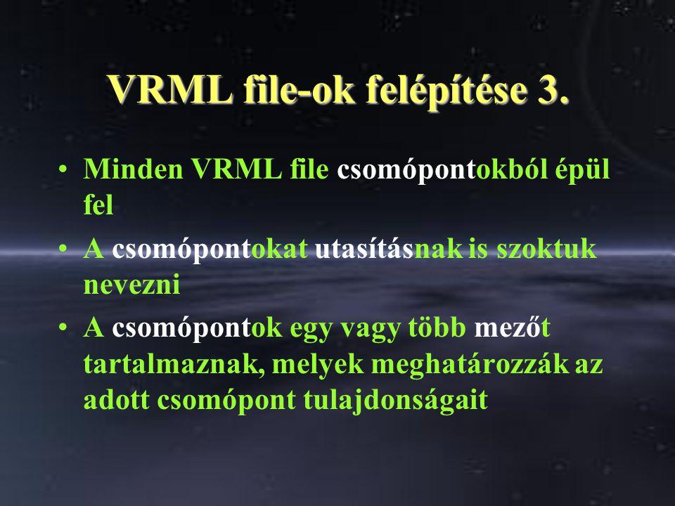 VRML file-ok felépítése 3.