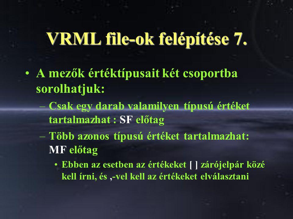 VRML file-ok felépítése 7.