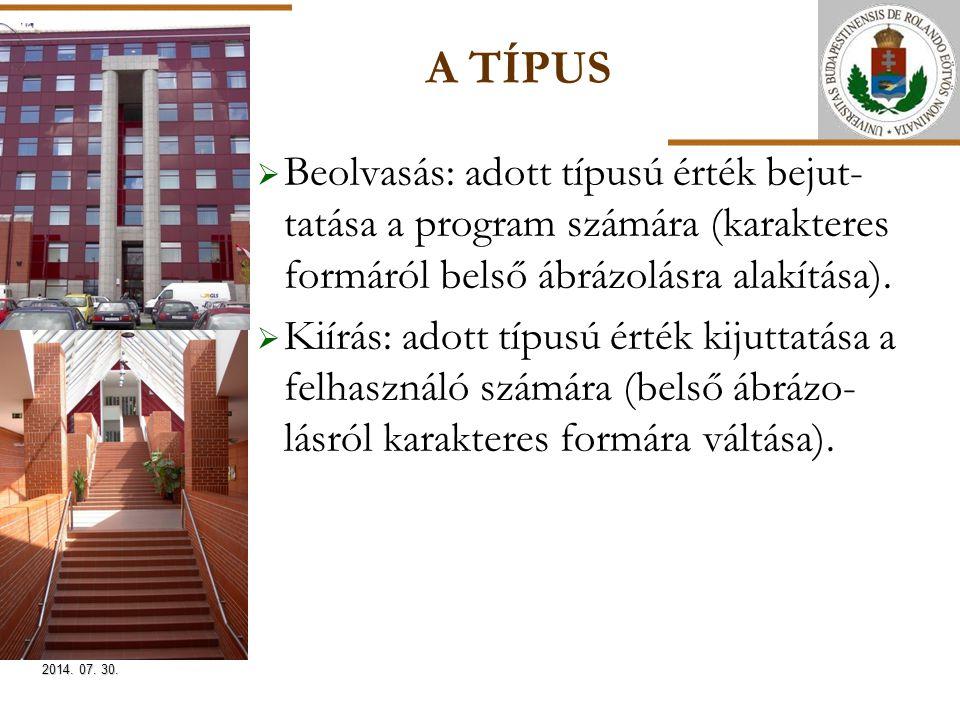 ELTE A TÍPUS  Beolvasás: adott típusú érték bejut- tatása a program számára (karakteres formáról belső ábrázolásra alakítása).  Kiírás: adott típusú