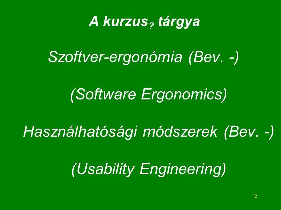 2 A kurzus . tárgya Szoftver-ergonómia (Bev.