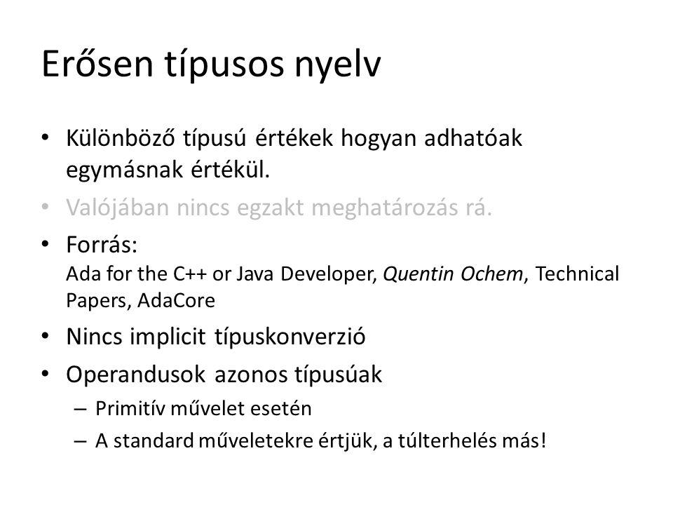 Statikus típusrendszer (C++-ben) #include int main() { int i = 12; decltype(i) j = 'c'; std::cout << typeid(j).name(); // i return 0; }
