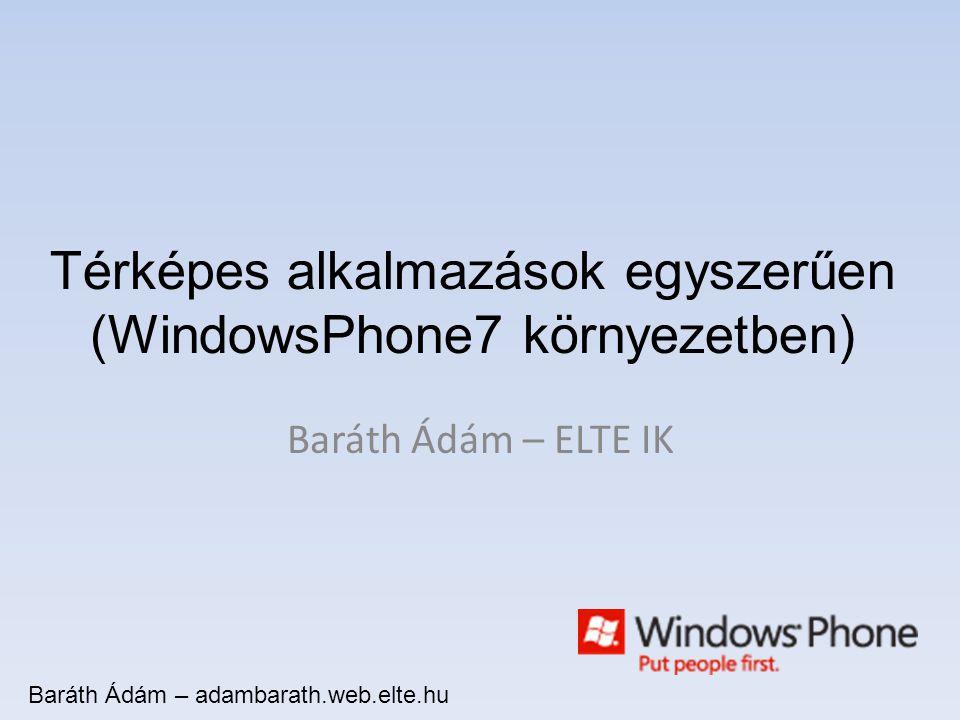 Windows Phone 7 platform 2010 közepétől beszélünk róla Viszonylag friss, de már kifutó platform Erős hardware-ekre épülő készülékek Fejlesztési lehetőségek: –Silverlight XAML + C# Jól kinéző alkalmazások könnyen, gyorsan –XNA C# Játékalkalmazások
