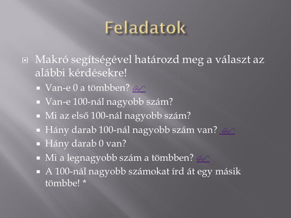  Makró segítségével határozd meg a választ az alábbi kérdésekre.