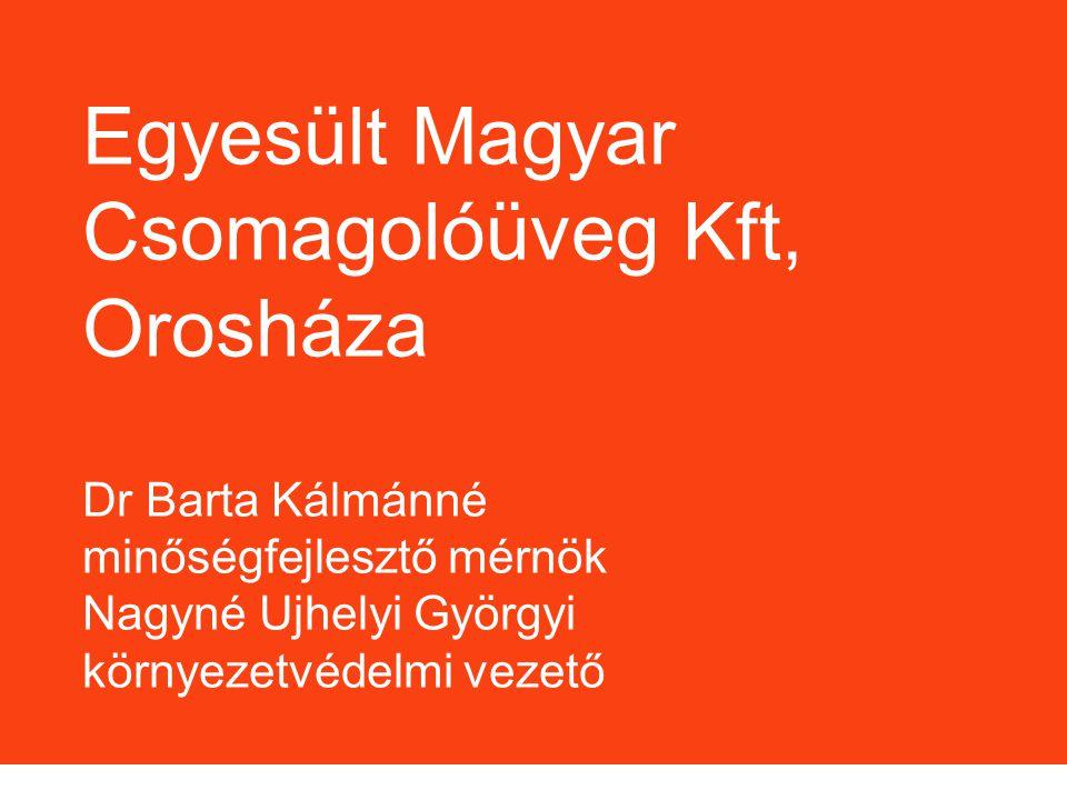 O-I Hungary 2 PRESENTATION TITLE AND DATEPAGE # Egyesült Magyar Csomagolóüveg Kft, Orosháza Dr Barta Kálmánné minőségfejlesztő mérnök Nagyné Ujhelyi G