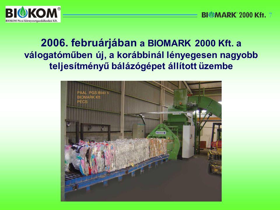 7 2006. februárjában a BIOMARK 2000 Kft.