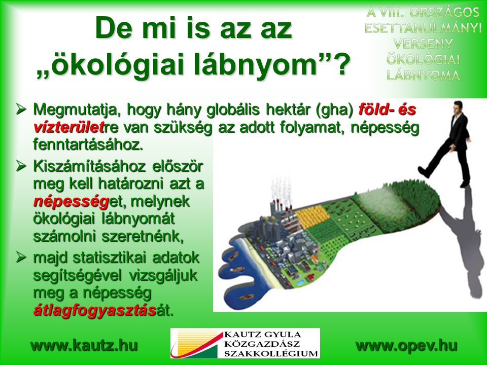 www.kautz.huwww.opev.hu Miben egyedi az OPEV ökológiai lábnyomának számítása.