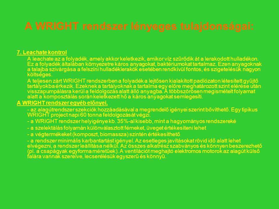 A WRIGHT rendszer lényeges tulajdonságai: 7.