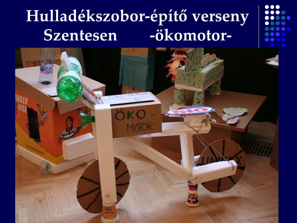 Hulladékszobor-építő verseny Szentesen -ökomotor-