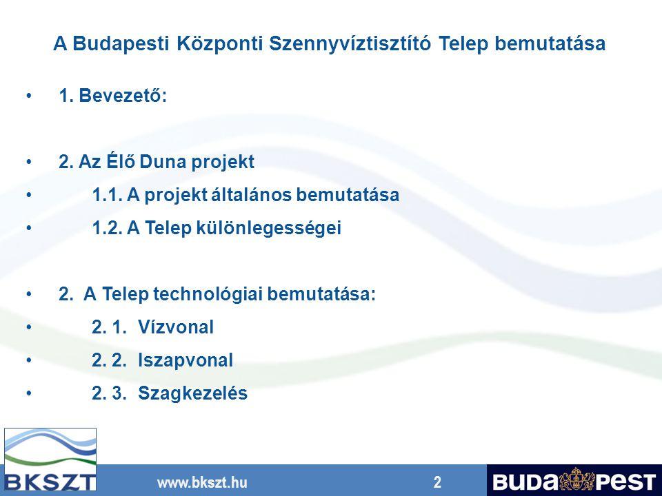 www.bkszt.hu 2 A Budapesti Központi Szennyvíztisztító Telep bemutatása 1. Bevezető: 2. Az Élő Duna projekt 1.1. A projekt általános bemutatása 1.2. A