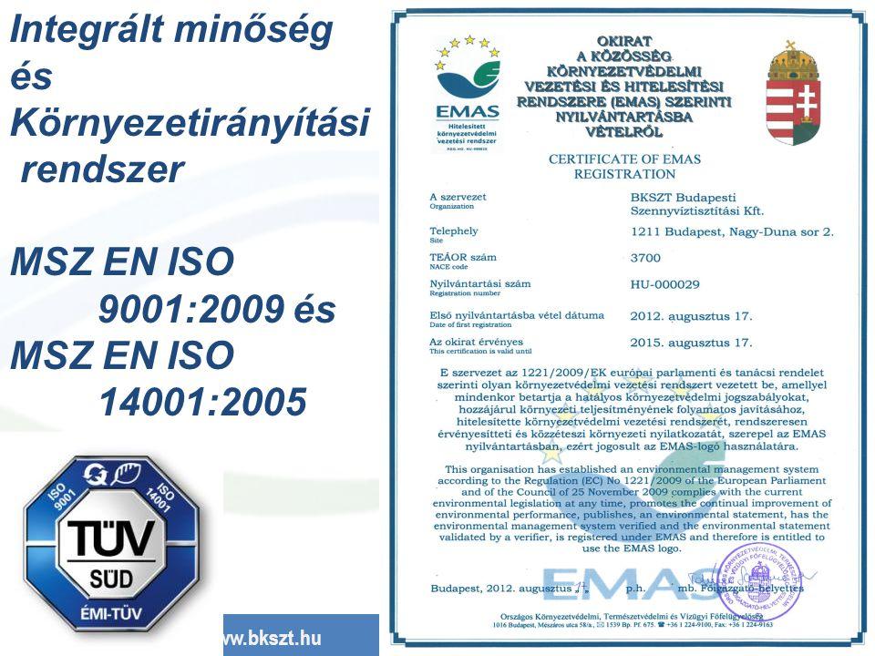www.bkszt.hu 48 Integrált minőség és Környezetirányítási rendszer MSZ EN ISO 9001:2009 és MSZ EN ISO 14001:2005