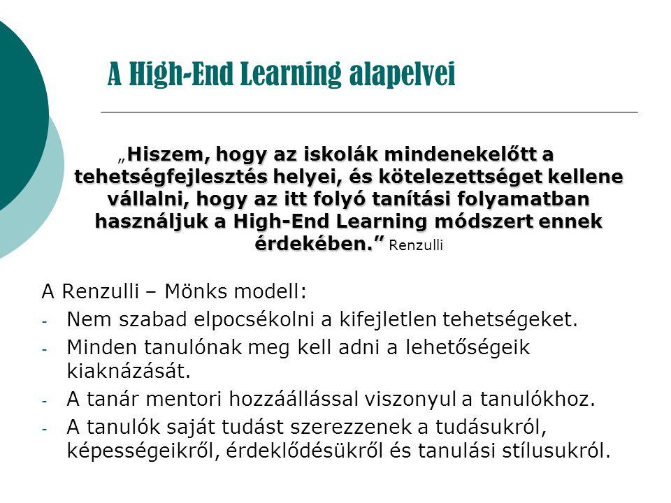 A High-End Learning alapelvei Hiszem, hogy az iskolák mindenekelőtt a tehetségfejlesztés helyei, és kötelezettséget kellene vállalni, hogy az itt foly