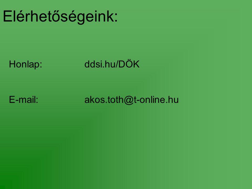 Elérhetőségeink: Honlap:ddsi.hu/DÖK E-mail:akos.toth@t-online.hu