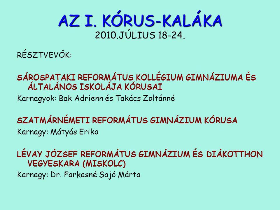 AZ I. KÓRUS-KALÁKA AZ I. KÓRUS-KALÁKA 2010.JÚLIUS 18-24.