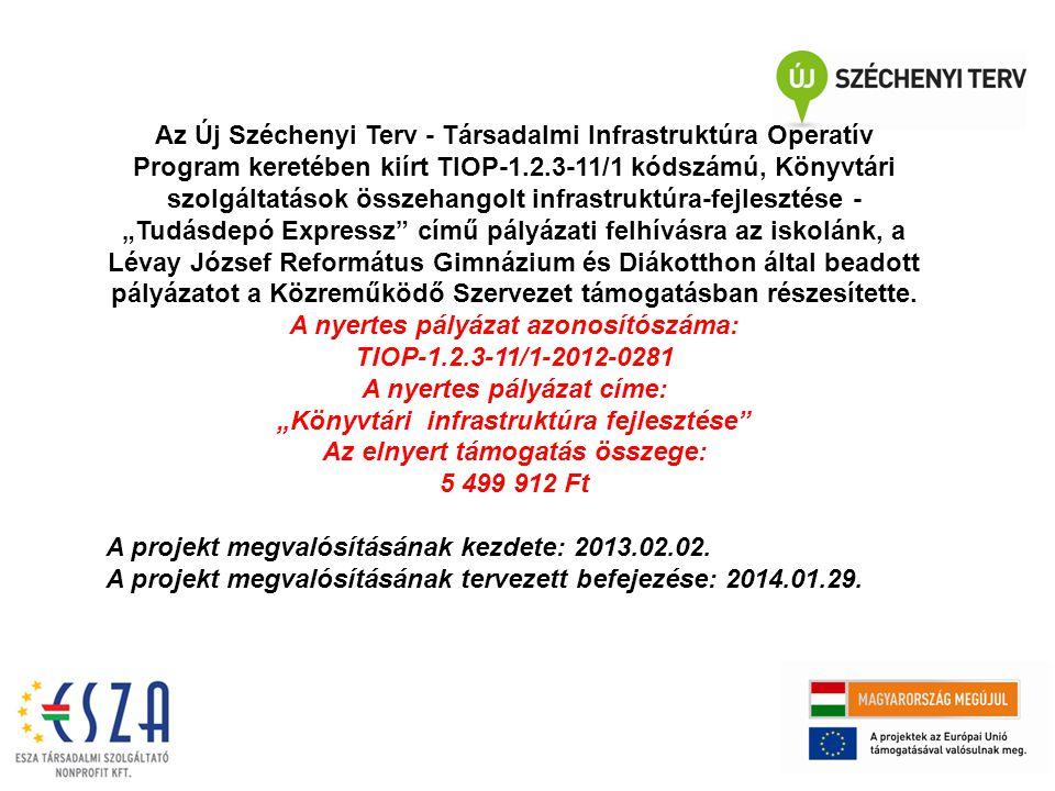 Az Új Széchenyi Terv - Társadalmi Infrastruktúra Operatív Program keretében kiírt TIOP-1.2.3-11/1 kódszámú, Könyvtári szolgáltatások összehangolt infr
