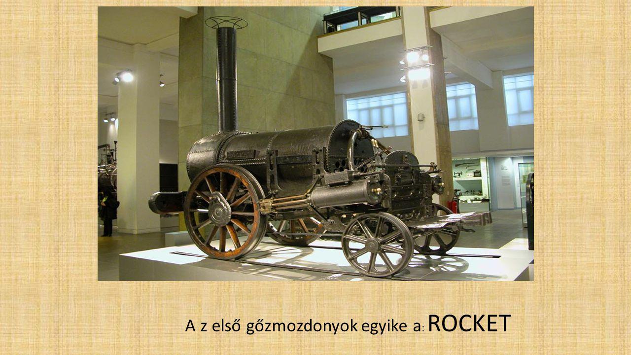 A z első gőzmozdonyok egyike a : ROCKET