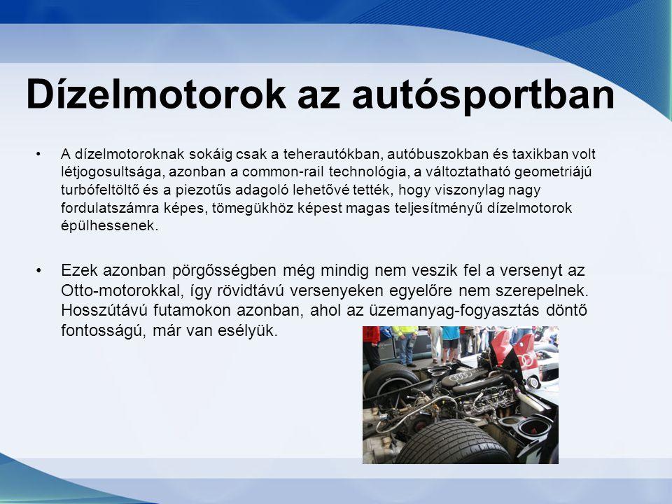 Dízelmotorok az autósportban A dízelmotoroknak sokáig csak a teherautókban, autóbuszokban és taxikban volt létjogosultsága, azonban a common-rail tech