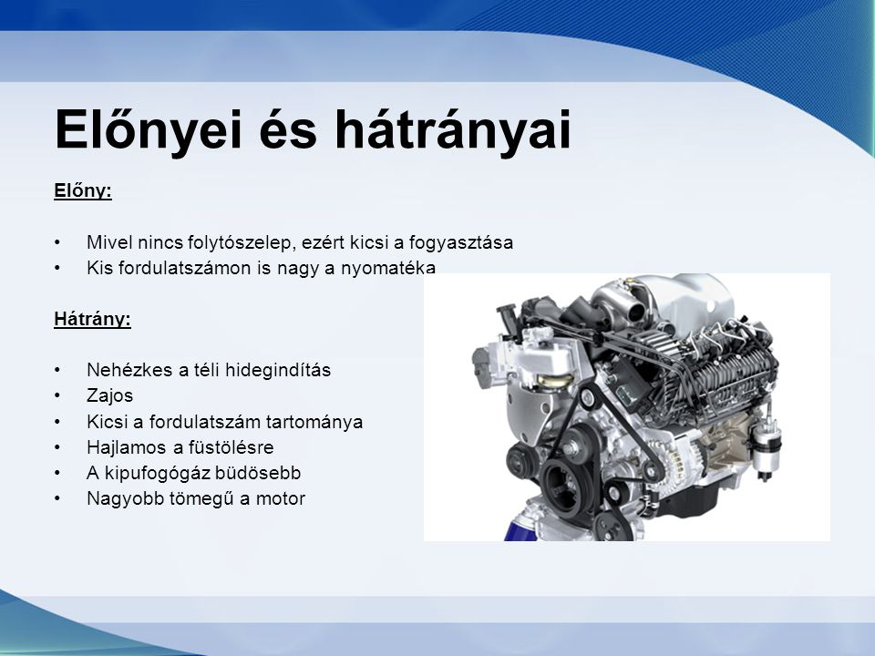 Működési sajátosságai A dízelmotor a benzinessel ellentétben jelentős mennyiségű kormot és nitrogén- oxidot bocsát ki.