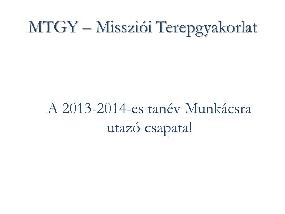 MTGY – Missziói Terepgyakorlat A 2013-2014-es tanév Munkácsra utazó csapata!