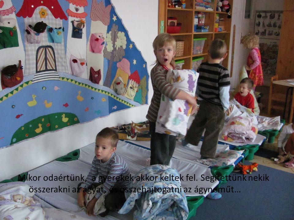Mikor odaértünk, a gyerekek akkor keltek fel. Segítettünk nekik összerakni az ágyat, és összehajtogatni az ágyneműt…