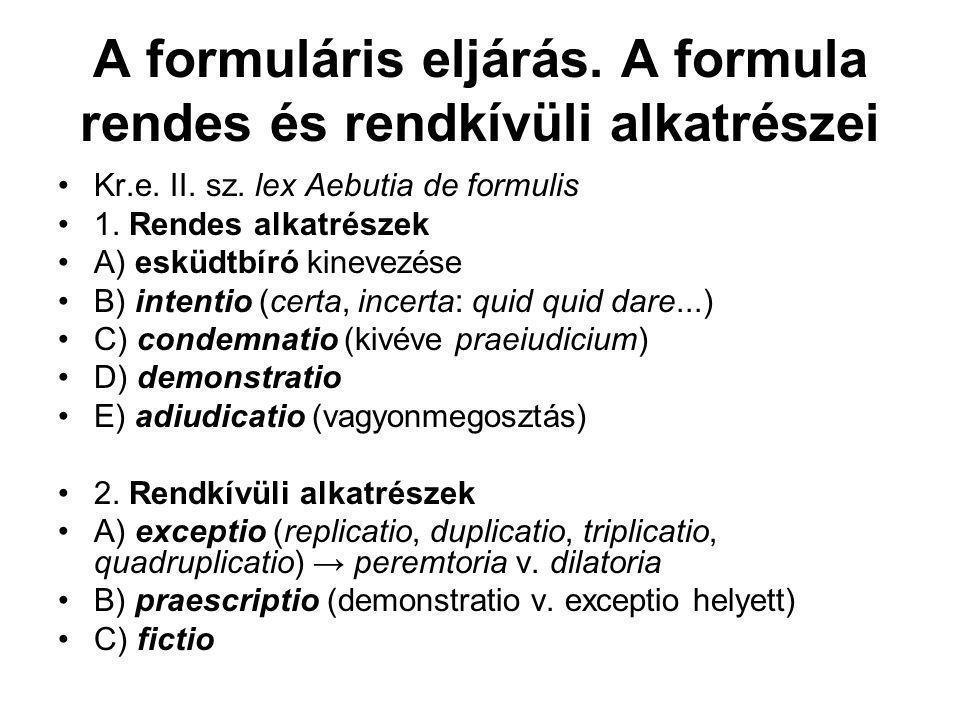 A formuláris eljárás.A formula rendes és rendkívüli alkatrészei Kr.e.